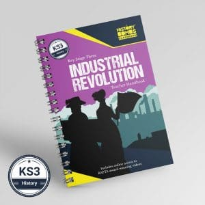 Industrial Revolution Teacher Handbook for KS3 and GCSE students by History Bombs.